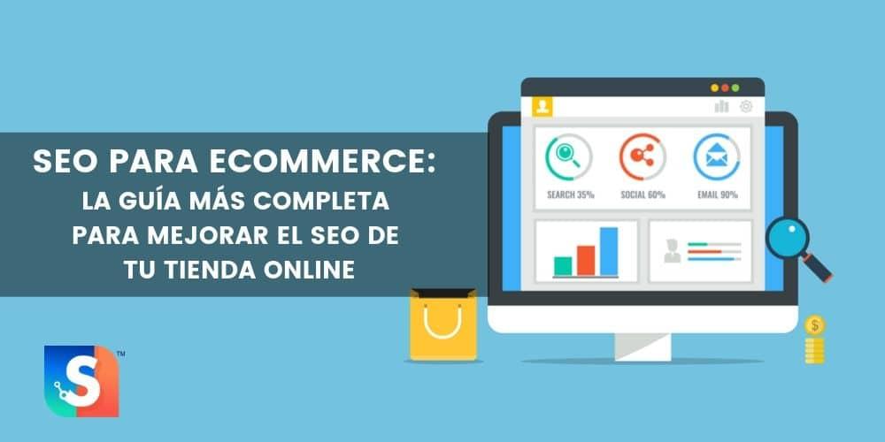 SEO para ecommerce: Guía completa para posicionar mejor y vender más