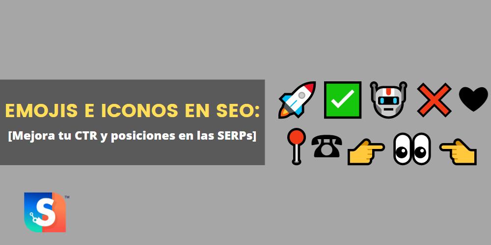 Emojis SEO e Iconos: Mejora tu CTR y posición en las SERPs